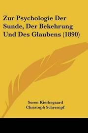 Zur Psychologie Der Sunde, Der Bekehrung Und Des Glaubens (1890) by Christoph Schrempf