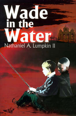 Wade in the Water by Nathaniel A Lumpkin, II