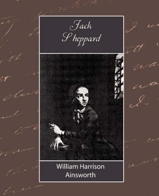 Jack Sheppard by Harrison Ain William Harrison Ainsworth image