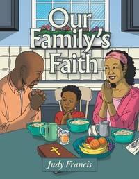 Our Family's Faith by Judy Francis