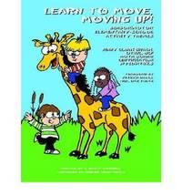 Learn to Move, Moving Up!: Sensorimotor Elementary-school Activity Themes by Jenny Clark Brack