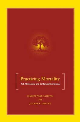 Practicing Mortality by J Ziegler image