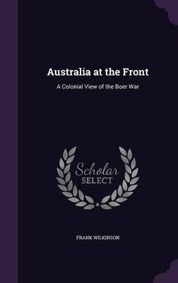 Australia at the Front by Frank Wilkinson image