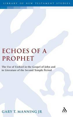 Echoes of a Prophet by Gary T. Manning