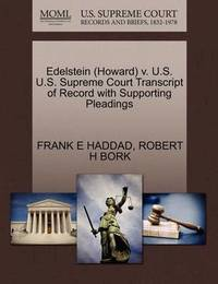 Edelstein (Howard) V. U.S. U.S. Supreme Court Transcript of Record with Supporting Pleadings by Frank E Haddad