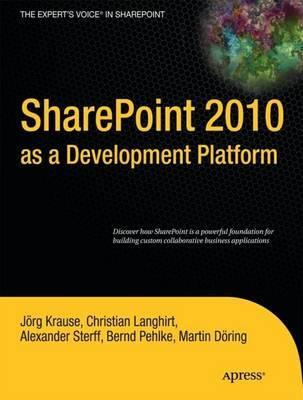SharePoint 2010 as a Development Platform by Joerg Krause