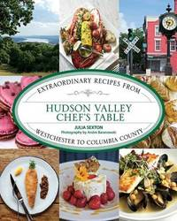 Hudson Valley Chef's Table by Juliana Sexton