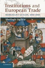Cambridge Studies in Economic History - Second Series by Sheilagh Ogilvie