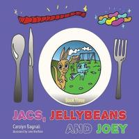 Jacs, Jellybeans and Joey by Carolyn Bagnall image