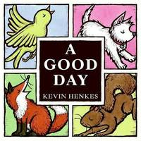 Good Day by Kevin Henkes