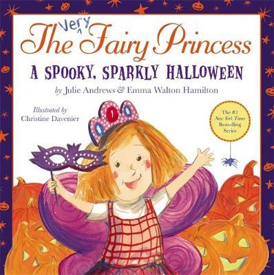 The Very Fairy Princess: A Spooky, Sparkly Halloween by Julie Andrews