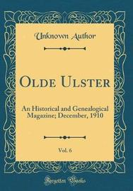 Olde Ulster, Vol. 6 by Unknown Author image