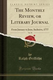 The Monthly Review, or Literary Journal, Vol. 58 by Ralph Griffiths image