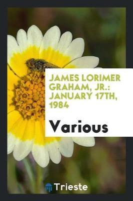 James Lorimer Graham, Jr. by Various ~