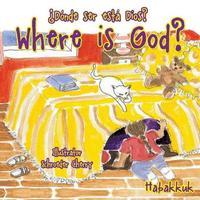 Where Is God? by Habakkuk