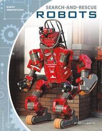 Search-And-Rescue Robots by Brett S Martin