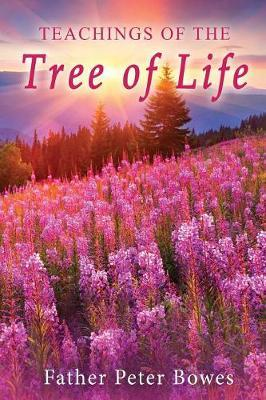 Teachings of the Tree of Life by Father Peter Bowes image