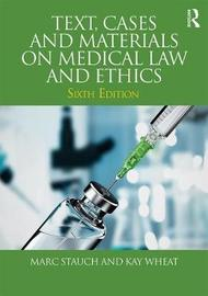 Text, Cases and Materials on Medical Law and Ethics by Marc Stauch image