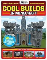 GamesMaster Presents: Cool Builds in Minecraft! by Scholastic