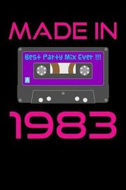 Made in 1983 Best Party Mix Ever!!! by Sports & Hobbies Printing