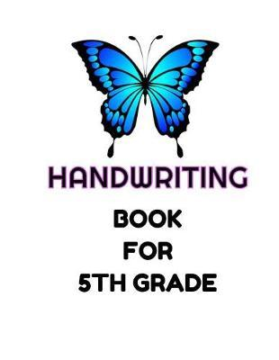 Handwriting Book For 5th Grade by Blue Elephant Books