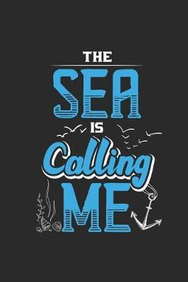 The Sea Is Calling Me by Sailing Publishing