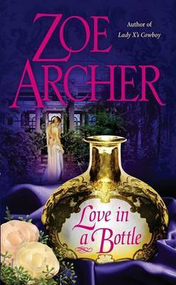 Love in a Bottle by Zoe Archer image