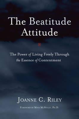 The Beatitude Attitude by Joanne C. Riley
