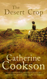 The Desert Crop by Catherine Cookson Charitable Trust