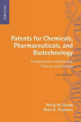 Patents for Chemicals, Pharmaceuticals and Biotechnology by Philip W. Grubb