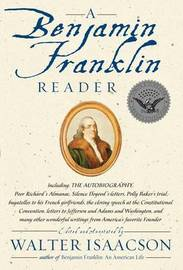 A Benjamin Franklin Reader: The Autobiography by Walter Isaacson
