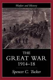 The Great War, 1914-1918 by Spencer Tucker image