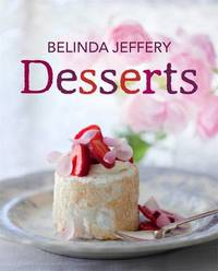 Desserts by Belinda Jeffery