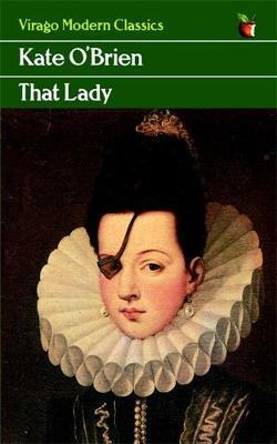 That Lady by Kate O'Brien