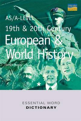 AS/A-level 19th and 20th Century European and World History Essential Word Dictionary by Derrick Murphy image