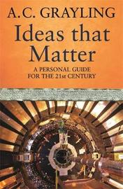 Ideas That Matter by A.C. Grayling image