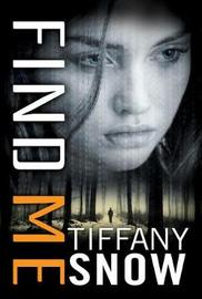Find Me by Tiffany Snow image