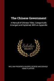 The Chinese Government by William Frederick Mayers image