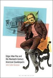 Edgar Allan Poe and His Nineteenth-Century American Counterparts by John Cullen Gruesser