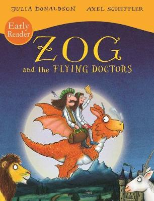Zog and the Flying Doctors Early Reader by Julia Donaldson