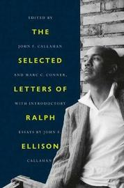 The Selected Letters of Ralph Ellison by Ralph Ellison