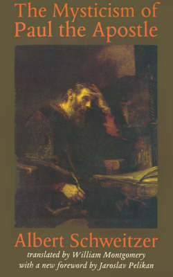 The Mysticism of Paul the Apostle by Albert Schweitzer image