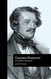 Gaetano Donizetti: A Guide to Research by James P. Cassaro image