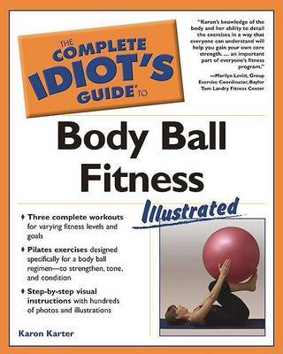 The Complete Idiot's Guide to Body Ball Fitness Illustrated by Karon Karter image