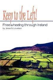 Keep to the Left!: Freewheeling Through Ireland by Jesse Lovelace image