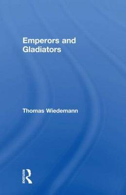 Emperors and Gladiators by Thomas Wiedemann image