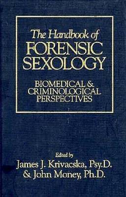 The Handbook of Forensic Sexology: Biomedical and Criminological Perspectives image