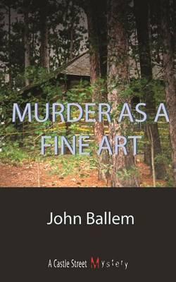 Murder as a Fine Art by John Ballem