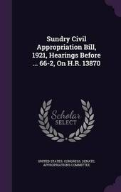Sundry Civil Appropriation Bill, 1921, Hearings Before ... 66-2, on H.R. 13870 image
