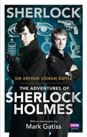 Sherlock: The Adventures of Sherlock Holmes by Arthur Conan Doyle